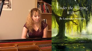 Under the Weeping Willow - Composition (by Laurence Manning)