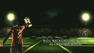 Bigil Background Score - An A.R.Rahman Musical