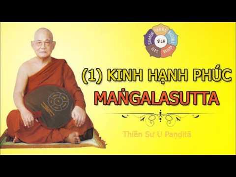 (1) Kinh Hạnh Phúc - MANGALA SUTTA | 11 Bài Tụng Kinh Parita | Thiền Sư U Paṇḍitā