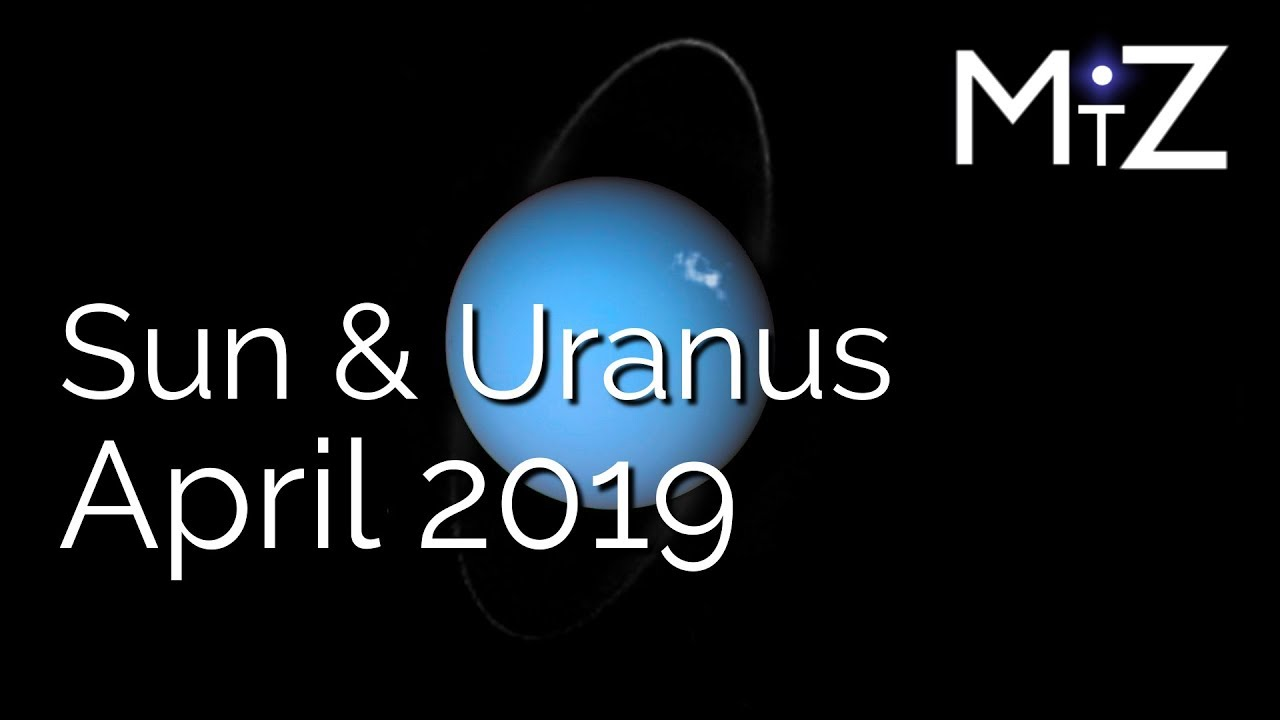 Sun Conjunct Uranus April 21st & 22nd 2019 - True Sidereal Astrology