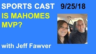 Is Patrick Mahomes MVP? The Sports Cast with Jeff Fawver @Jtfawver