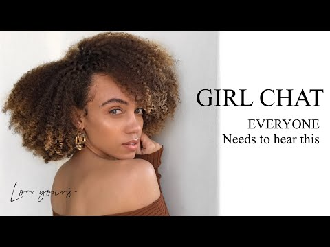 GIRL CHAT   Something Every Girl Needs To Hear -Find Comfort In Your Own Skin
