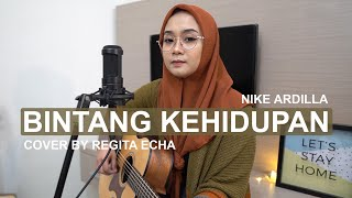 Download Lagu BINTANG KEHIDUPAN - NIKE ARDILA ( COVER BY REGITA ECHA ) mp3