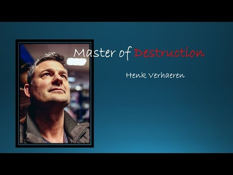 Master of Destruction – Henk Verhaeren