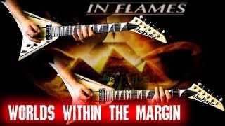In Flames - Worlds Within The Margin FULL Guitar Cover