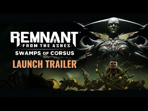 Remnant: From the Ashes - Swamps of Corsus | Launch Trailer