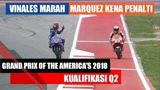 MotoGP America 2018 | Kualifikasi Q2 | Vinales Marah, Marques Kena Penalti