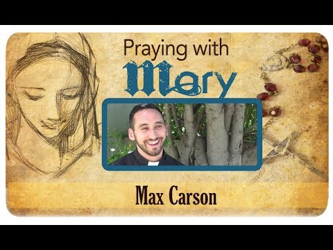 Praying with Mary: Max Carson