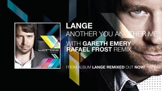 Lange - Another You Another Me (vs Gareth Emery) (Rafaël Frost Remix)
