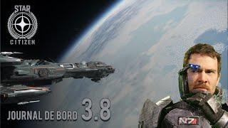 STAR CITIZEN - JOURNAL DE BORD 3.8