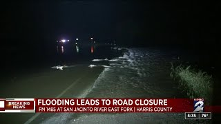 Flooding leads to road closure at FM 1485 at San Jacinto River East Fork