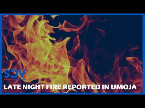 Fire in Umoja destroys property of unknown value