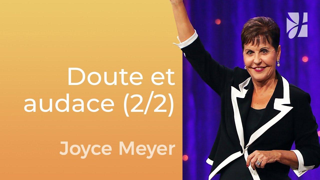Le doute entrave l'audace (2/2) - Joyce Meyer - Gérer mes émotions