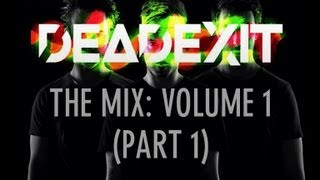 DeadExit - The Mix - Volume 1 (Part 1) @DeadExitMusic