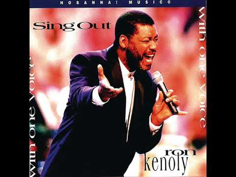 Ron Kenoly - Sing Out with One Voice - Full Album