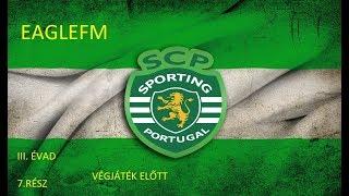 FM17 Sporting Youth Challenge / EagleFM / 3.ÉVAD 7.RÉSZ: VÉGJÁTÉK ELŐTT