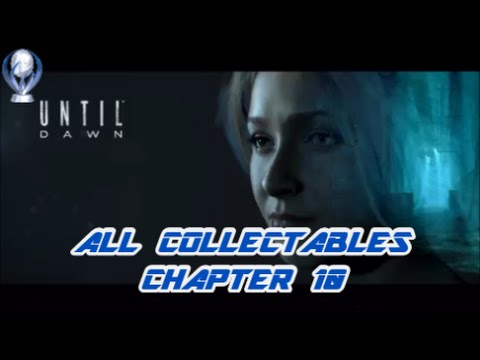 UNTIL DAWN ALL COLLECTABLE LOCATIONS CHAPTER 10 & NIGHT OF THE TOTEM HUNTER TROPHY