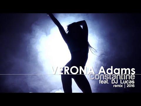 Verona Adams - Constantine feat. DJ Lucas - remix 2016