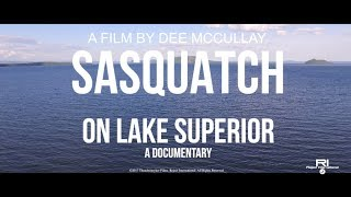 Sasquatch On Lake Superior: A Documentary