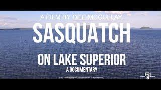 Sasquatch On Lake Superior: A Documentary