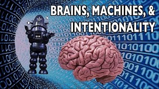 Brains, Machines, and Intentionality