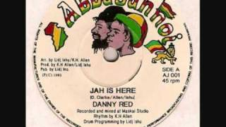 Danny Red - Jah is Here