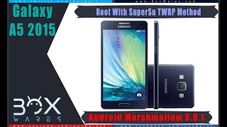 How to Root SAMSUNG A5 SM-A500F /H/G/FQ/FU 6.0.1 with TWRP recovery