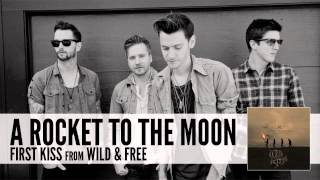 A Rocket To The Moon: First Kiss (Audio)