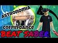 Beat Saber ➡ Coffin Dance ➡  Astronomia Vicetone & Tony Igy HARD FULL COMBO ➡ CUSTOM SONG