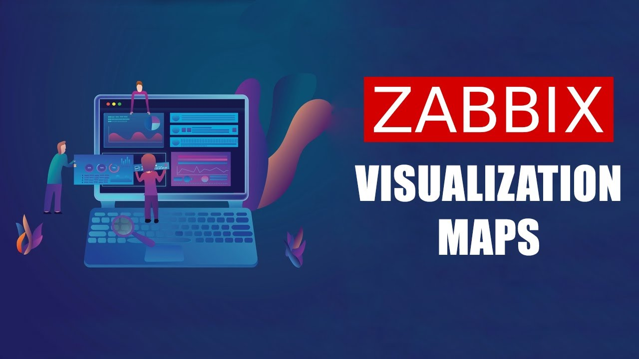 How To Use ZABBIX Maps For Better Visualization