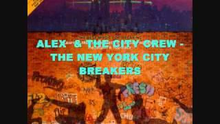 ALEX & THE CITY CREW - THE NEW YORK CITY BREAKERS
