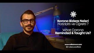 Korona Bizlere Neleri Hatırlattı ve Öğretti ? / What Corona Reminded & Taught Us ?