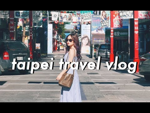 TAIPEI TRAVEL VLOG | PART 1