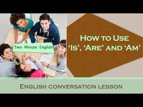 How to Use 'Is', 'Are' and 'Am' - Learn English Grammar Online