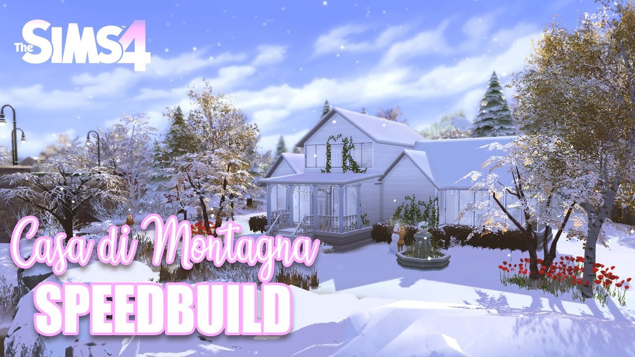 La Casa Di Montagna the sims 4 // la casa in montagna (ita) // speedbuild - youtube