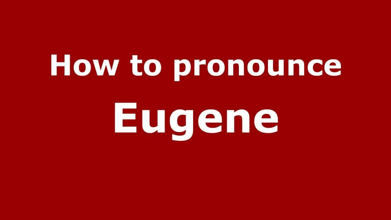 How the name Eugene sounds in other languages and how your