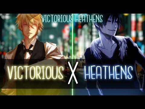 ◤Nightcore◢ ↬ Victorious Heathens [Switching Vocals | Mashup]