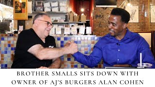 Brother Smalls Sits Down With Owner of AJ's Burgers Alan Cohen