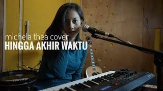 HINGGA AKHIR WAKTU ( NINEBALL ) - MICHELA THEA COVER