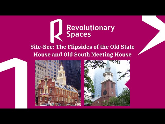 Site See: The Flipsides of the Old State House and Old South Meeting House