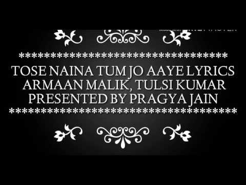 Tose Naina Tum Jo Aaye Lyrics Mixtape l Armaan Malik Tulsi Kumar l Bhushan Kumar Ahmed Abhijit