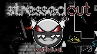 Stressed Out by EndLevel 100% MEDIUM DEMON | Geometry Dash