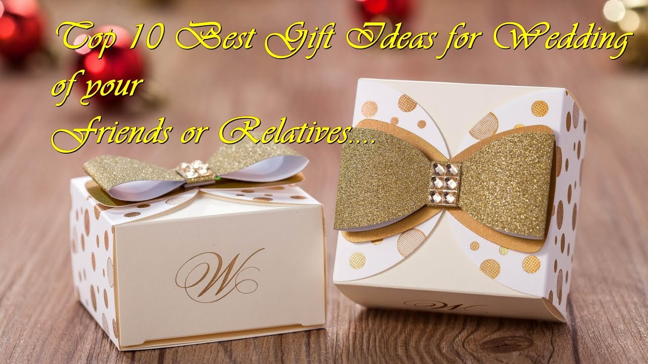Top 10 Best Gift Ideas For Wedding Of Your Friends Or Relatives Best Gift Idea For Wedding Youtube