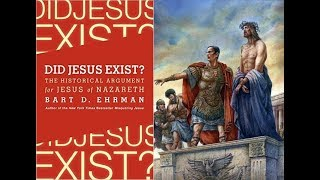 Jesus DID Exist, Mythicism Debunked - Bart Ehrman
