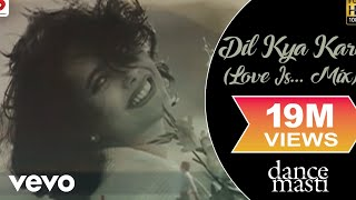 Download Dil Kya Kare - Dance Masti, Instant Karma | Shaan, Naveeda Mehdi Mp3 and Videos
