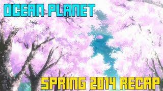 [Ocean Planet] Spring 2014 Anime Recap