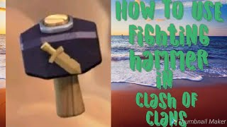 How to use a magic hammer of fighting in clash of clans All information!||||All Things Tech||||||