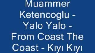 Muammer Ketencoglu- Yalo Yalo.wmv