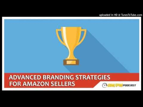 EP20: Branding Strategies For Amazon Sellers (Escaping The Product Mentality).