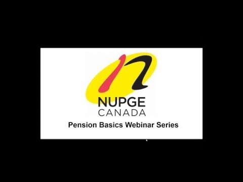 Pension Basics Webinar Series: NUPGE Webinar #1  Canada s retirement system